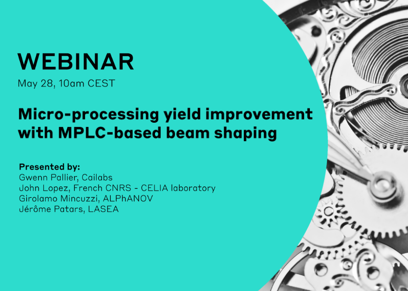 "Webinar ""Micro-processing yield improvement with MPLC-based beam shaping"""